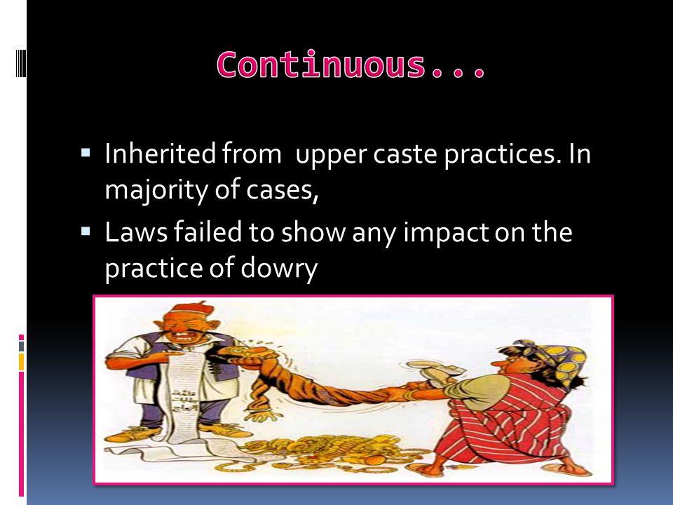  Inherited from upper caste practices.