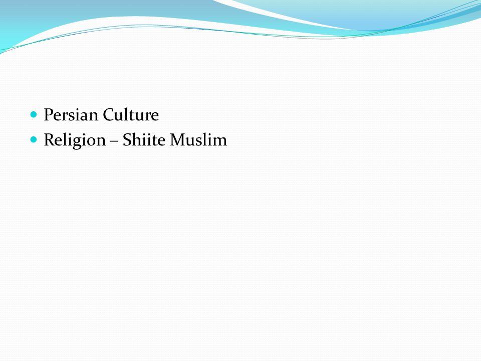 Persian Culture Religion – Shiite Muslim