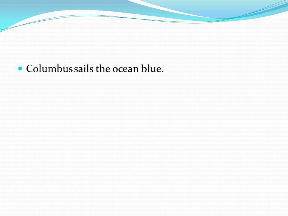 Columbus sails the ocean blue.