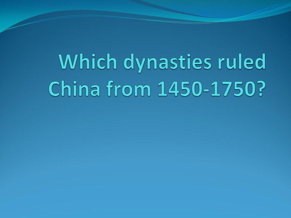 Ming Dynasty (1368-1644) Qing Dynasty (1644-