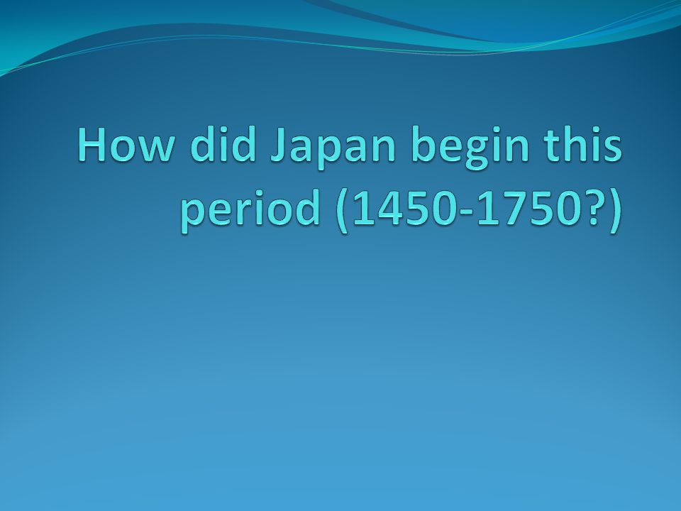 Japan was disunified Governed by military shoguns Feudal wars Independent states ruled by landed aristocracy (daiymo)