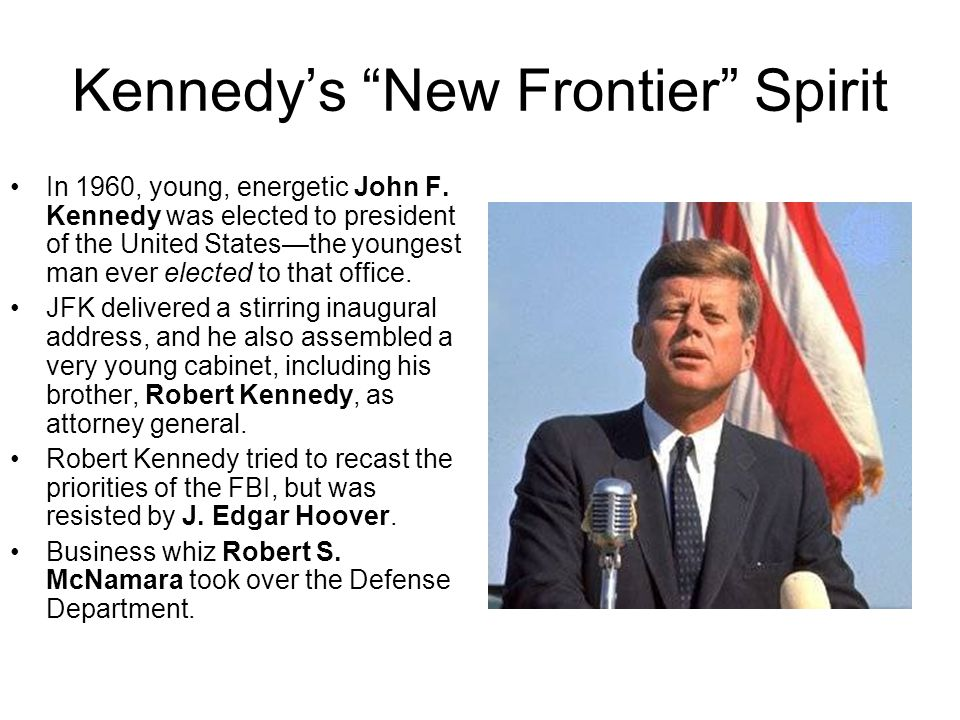 Kennedy's New Frontier Spirit Early on, JFK proposed the Peace Corps, an army of idealist and mostly youthful volunteers to bring American skills to underdeveloped countries.