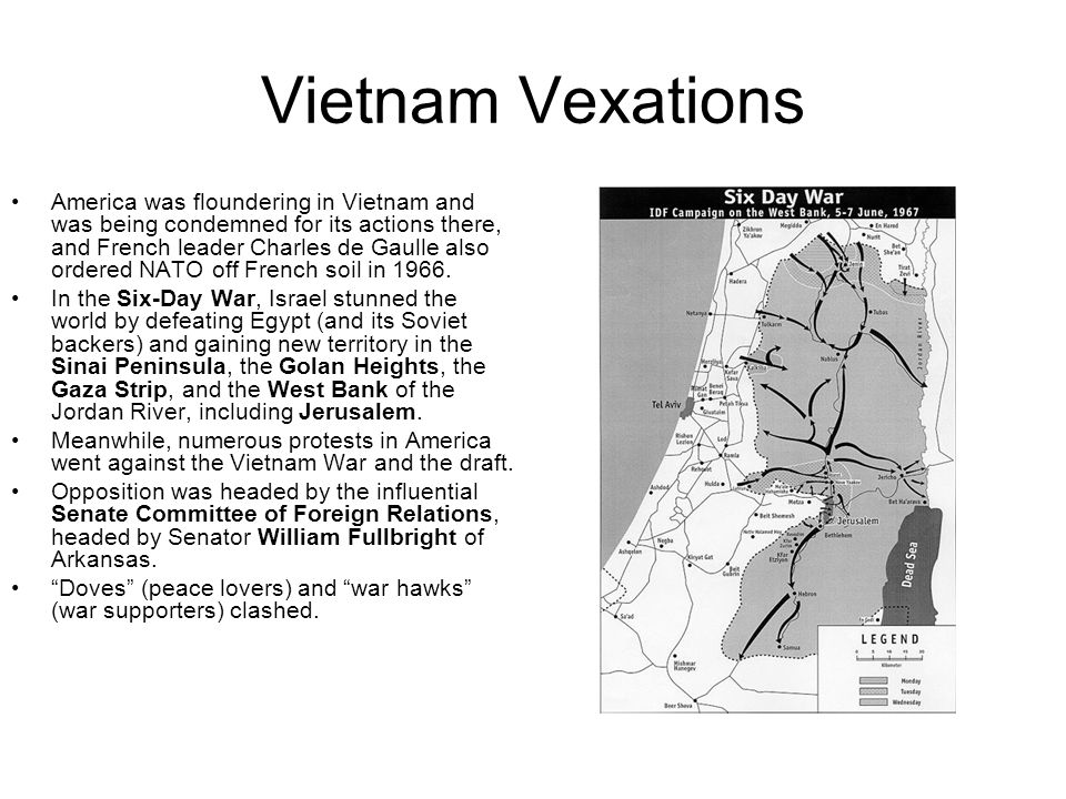 Vietnam Vexations America was floundering in Vietnam and was being condemned for its actions there, and French leader Charles de Gaulle also ordered NATO off French soil in 1966.