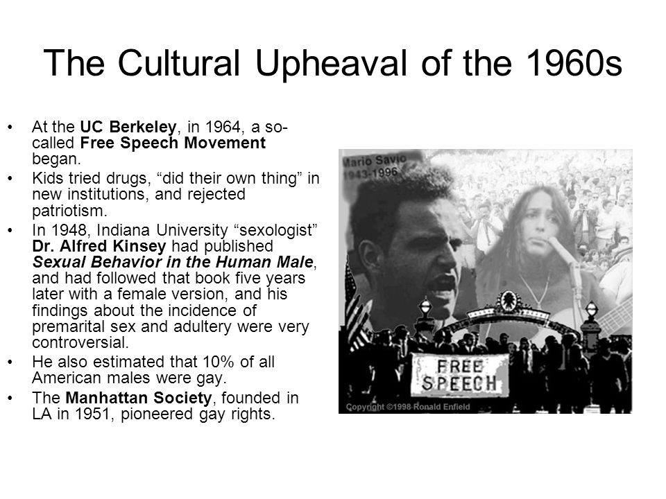 The Cultural Upheaval of the 1960s At the UC Berkeley, in 1964, a so- called Free Speech Movement began.