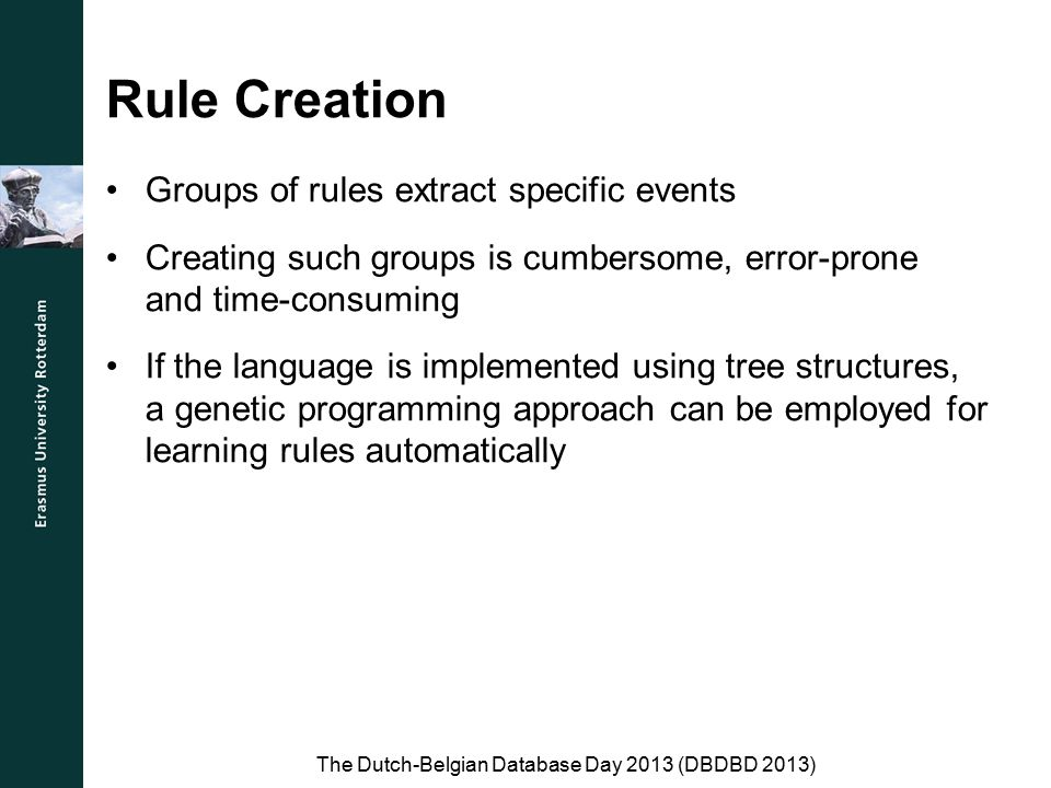 Rule Creation Groups of rules extract specific events Creating such groups is cumbersome, error-prone and time-consuming If the language is implemente