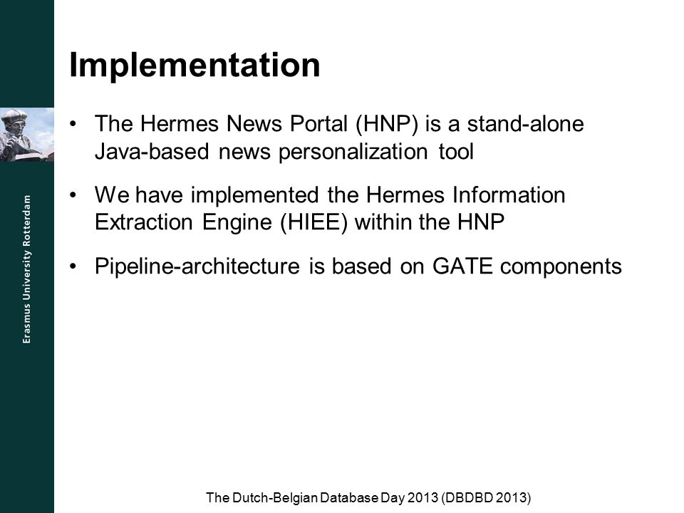 Implementation The Hermes News Portal (HNP) is a stand-alone Java-based news personalization tool We have implemented the Hermes Information Extractio