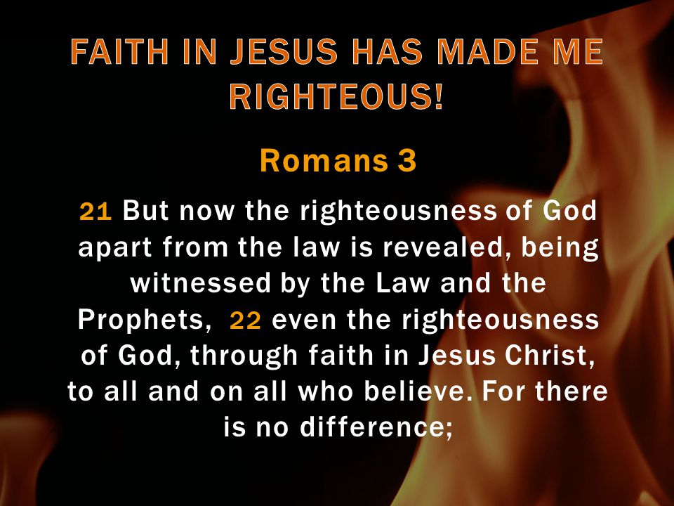 Romans 4 13 For the promise that he would be the heir of the world was not to Abraham or to his seed through the law, but through the righteousness of faith.