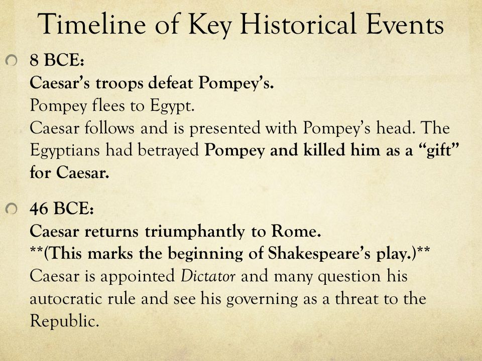 Timeline of Key Historical Events 8 BCE: Caesar's troops defeat Pompey's.