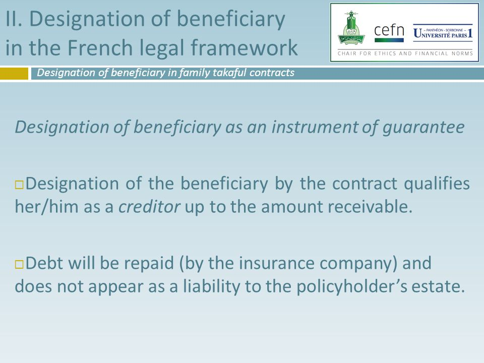 Designation of beneficiary as an instrument of guarantee  Designation of the beneficiary by the contract qualifies her/him as a creditor up to the amount receivable.
