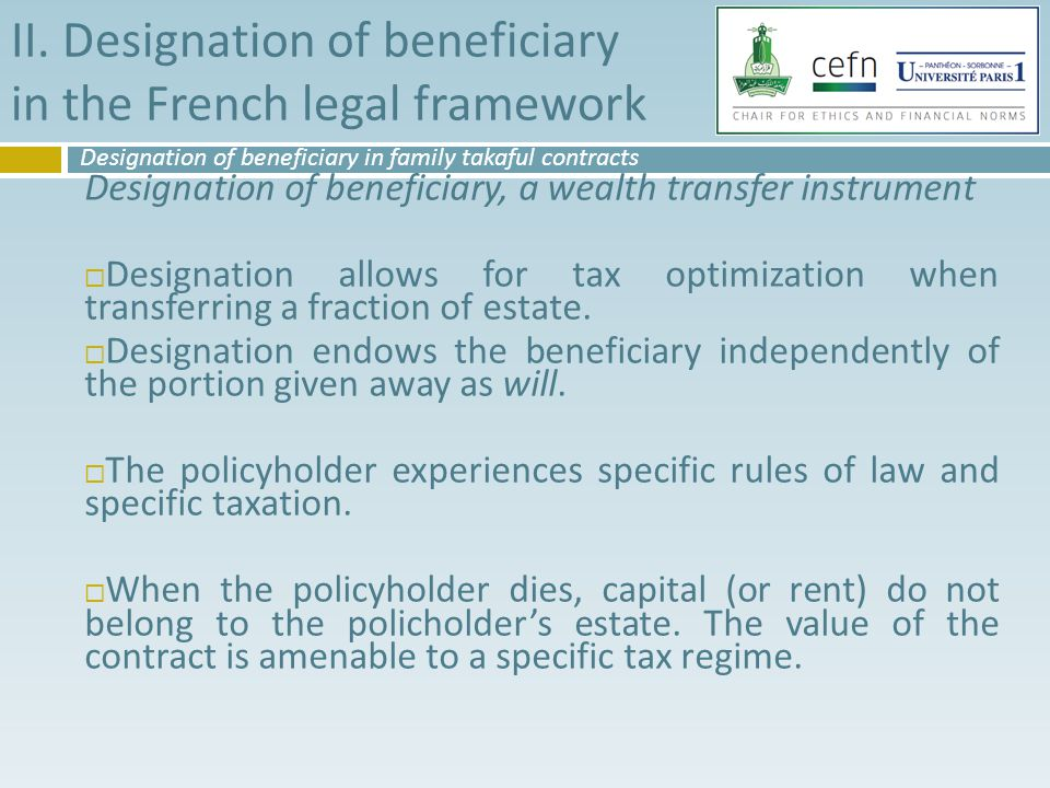 Designation of beneficiary, a wealth transfer instrument  Designation allows for tax optimization when transferring a fraction of estate.