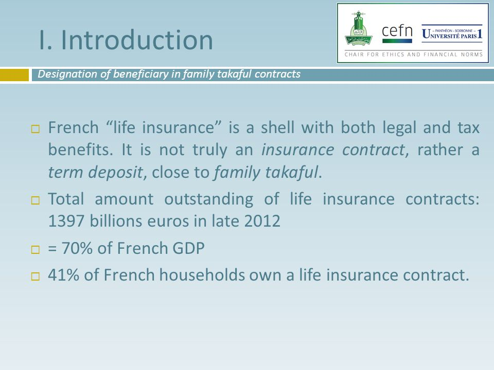 """I. Introduction  French """"life insurance"""" is a shell with both legal and tax benefits. It is not truly an insurance contract, rather a term deposit, c"""