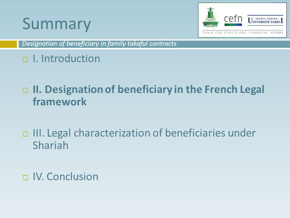 Designation of beneficiary to meet the rules of Islam  Under French law, capital or rent receivable after the policyholder's death is not submitted to death duty.