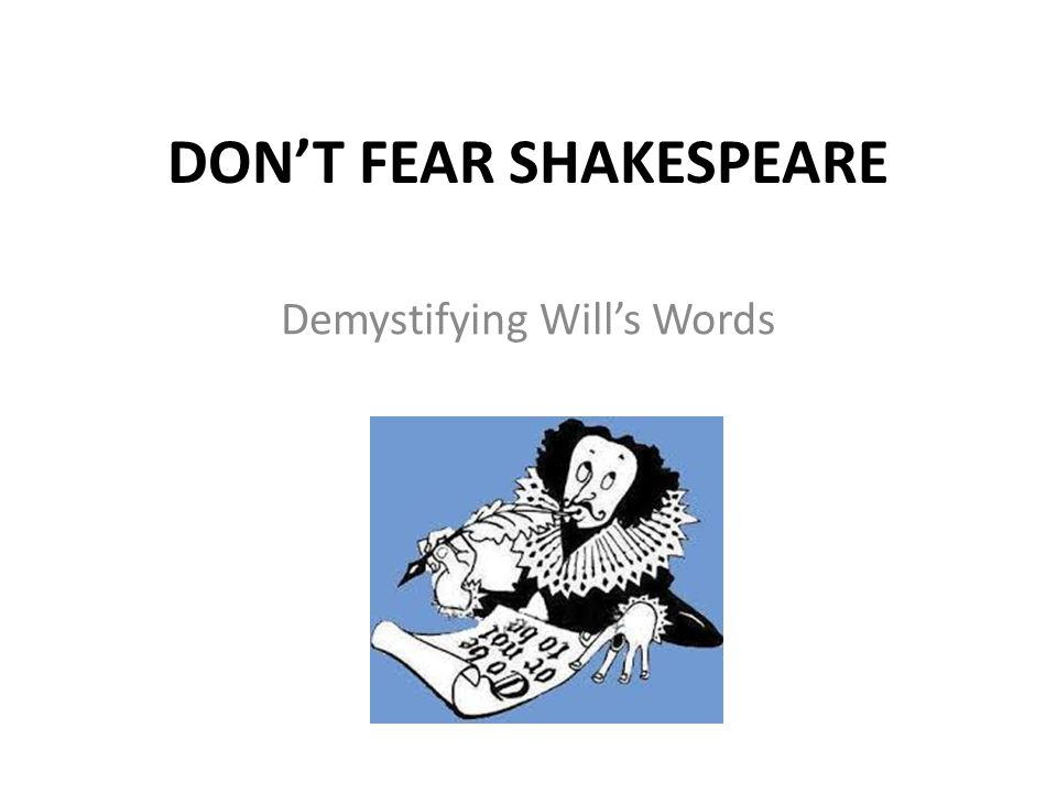 Shakespeare knew a lot of words.Shakespeare's vocabulary was 30,000 words.