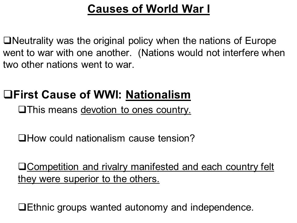 Causes of World War I  Neutrality was the original policy when the nations of Europe went to war with one another.