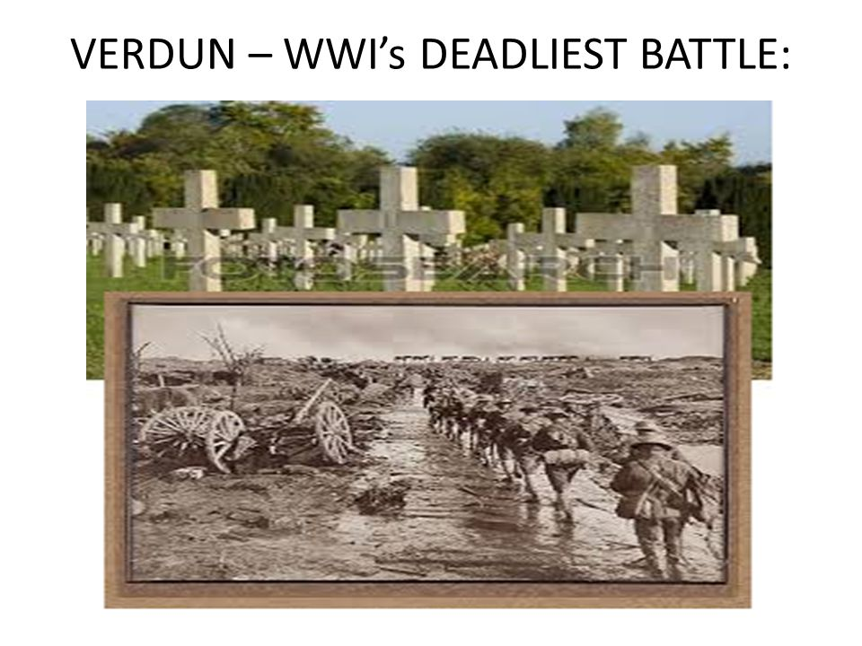 VERDUN – WWI's DEADLIEST BATTLE: