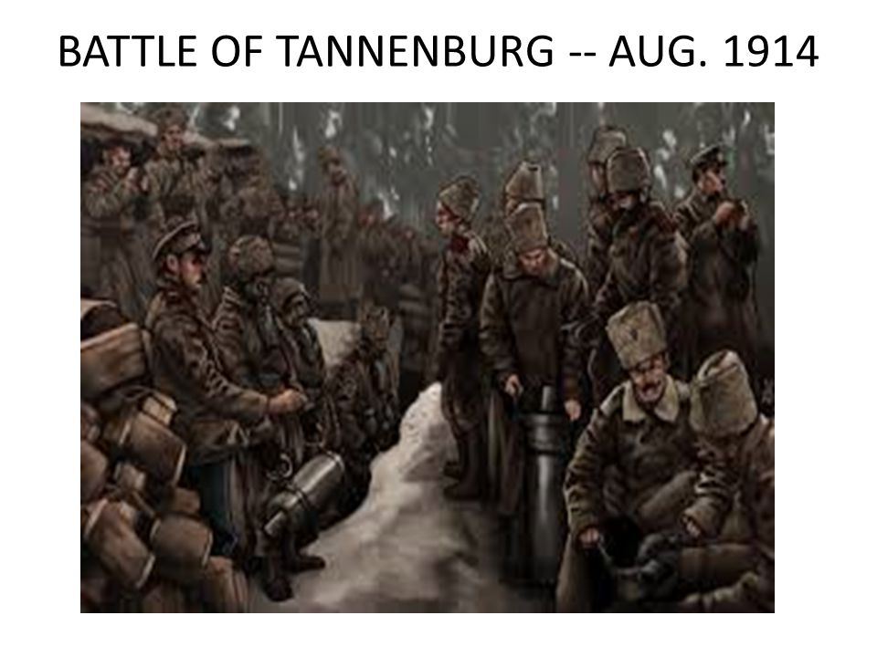 BATTLE OF TANNENBURG -- AUG. 1914