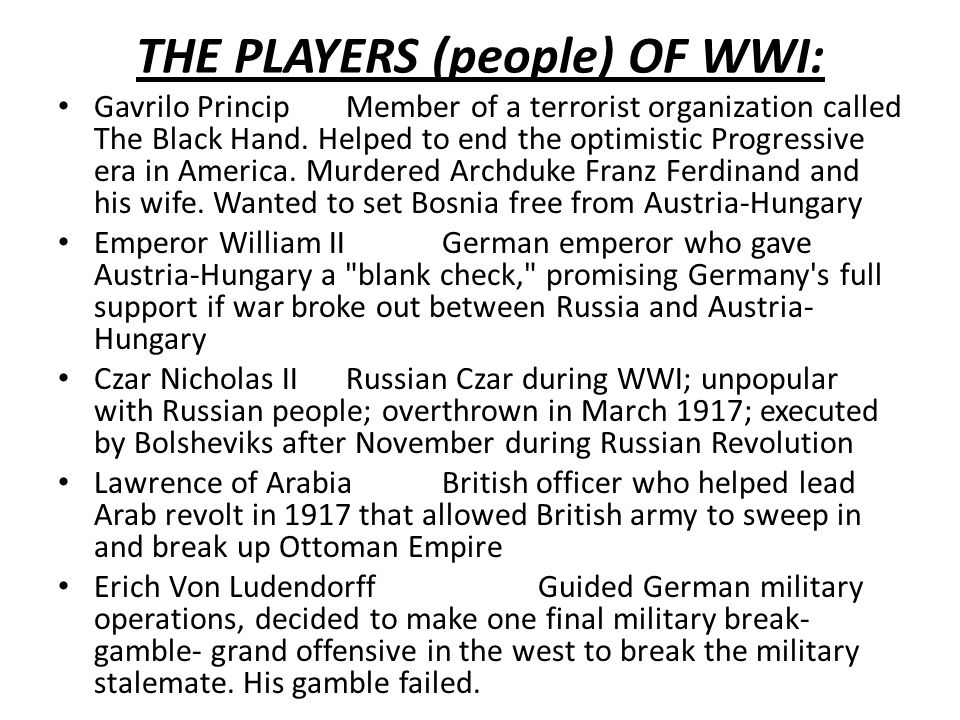 THE PLAYERS (people) OF WWI: Gavrilo PrincipMember of a terrorist organization called The Black Hand.