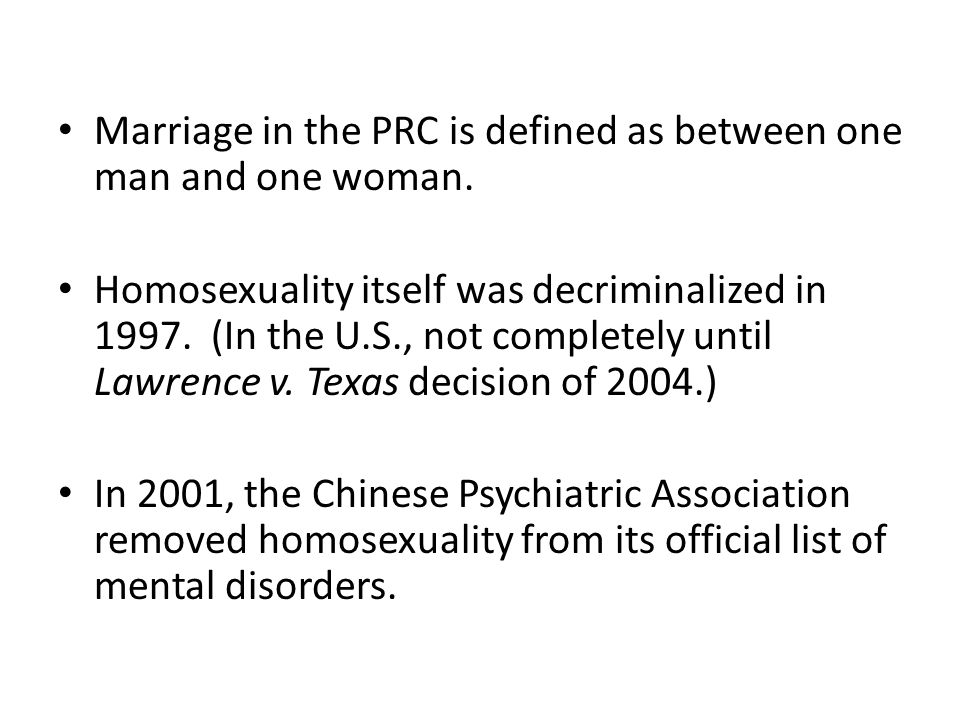 Marriage in the PRC is defined as between one man and one woman.