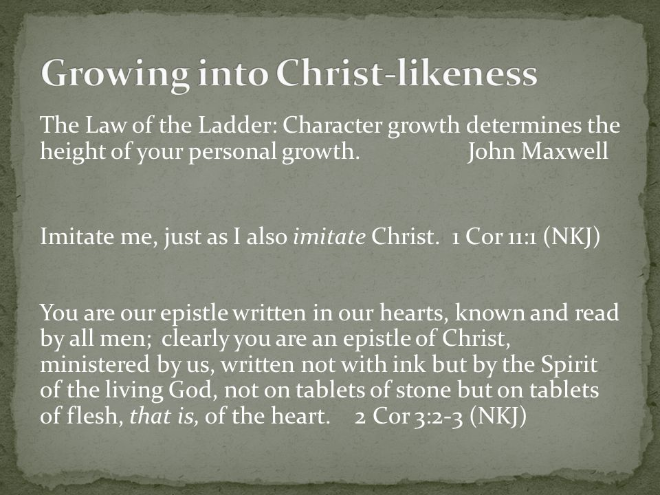 The Law of the Ladder: Character growth determines the height of your personal growth.