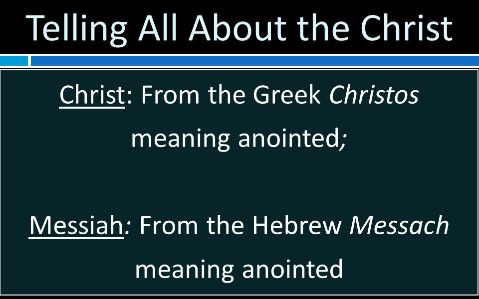 Who is Jesus the Christ The Christ is to be the Greatest King Foreshadowed by David The Christ is to be the Greatest High Priest Foreshadowed by Melchizedek The Christ is to be the Greatest Prophet Foreshadowed by Moses