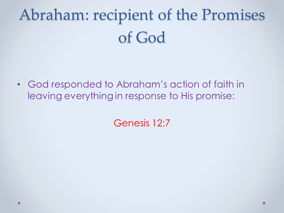 Abraham: a key figure in Scripture Finally, tonight: How can you share in the faith of Abraham, those promises (the Gospel) which God made to him.