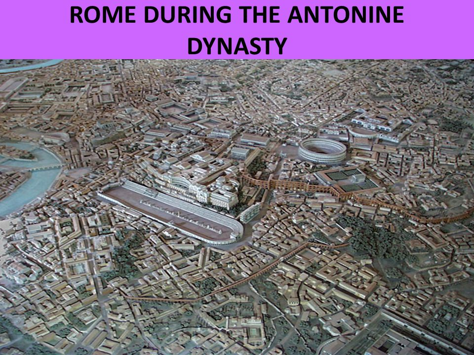 ROME DURING THE ANTONINE DYNASTY