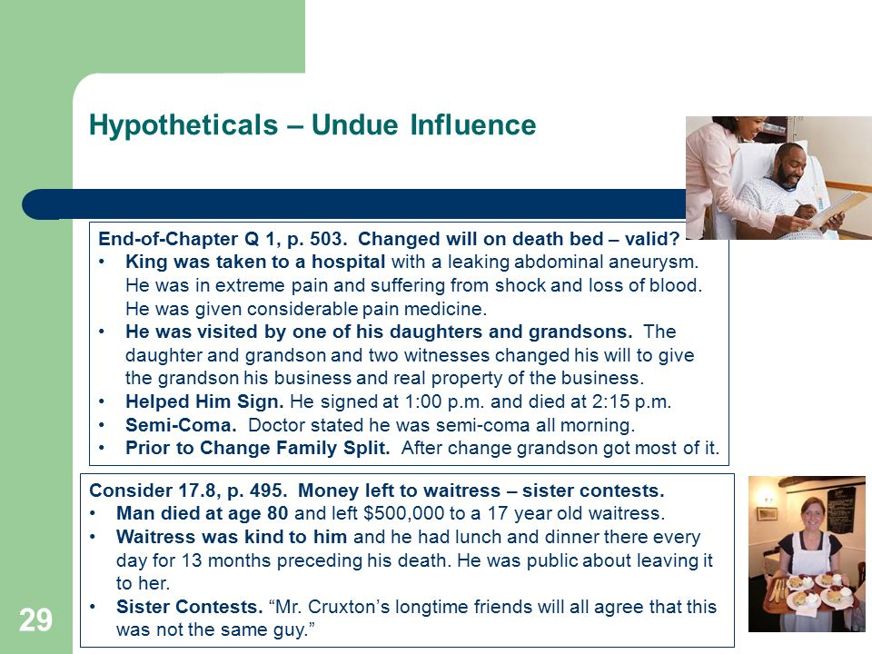 Hypotheticals – Undue Influence 29 Consider 17.8, p.