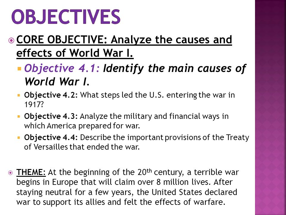  CORE OBJECTIVE: Analyze the causes and effects of World War I.