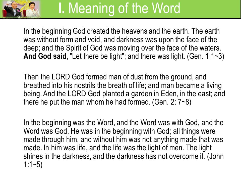 I. Meaning of the Word In the beginning God created the heavens and the earth. The earth was without form and void, and darkness was upon the face of