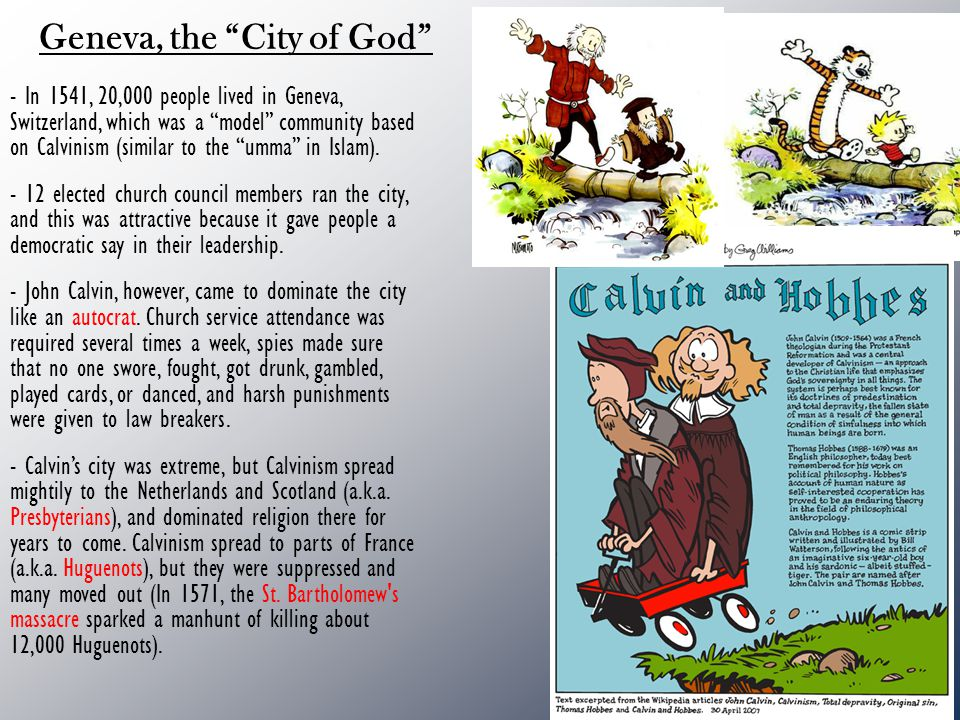 Geneva, the City of God - In 1541, 20,000 people lived in Geneva, Switzerland, which was a model community based on Calvinism (similar to the umma in Islam).