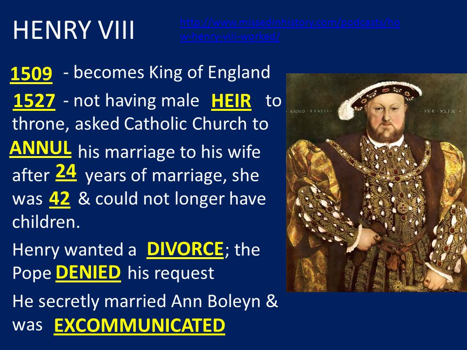 Henry disregarded the& forced to legalize his divorce & break away from the Catholic Church in.