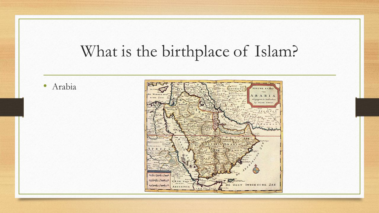 What is the birthplace of Islam? Arabia