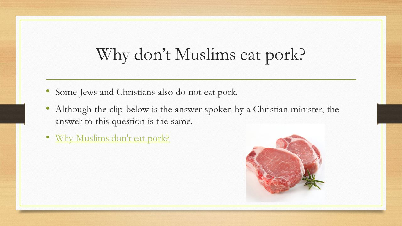 Why don't Muslims eat pork? Some Jews and Christians also do not eat pork. Although the clip below is the answer spoken by a Christian minister, the a