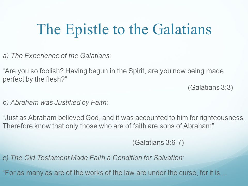 The Epistle to the Galatians a) The Experience of the Galatians: Are you so foolish.