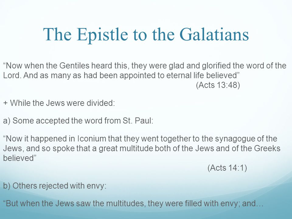 The Epistle to the Galatians Now when the Gentiles heard this, they were glad and glorified the word of the Lord.