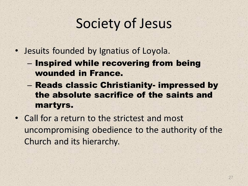 28 The Jesuits By 1630, 15,000 all over the world.