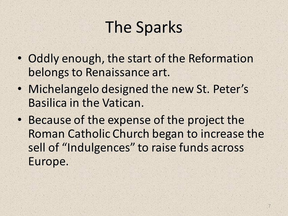 7 The Sparks Oddly enough, the start of the Reformation belongs to Renaissance art.