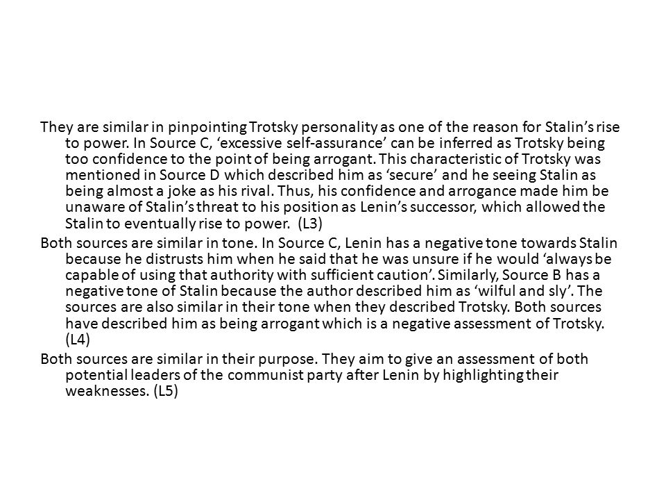 They are similar in pinpointing Trotsky personality as one of the reason for Stalin's rise to power.