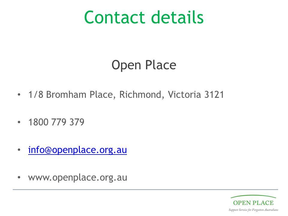 Contact details Open Place 1/8 Bromham Place, Richmond, Victoria 3121 1800 779 379 info@openplace.org.au www.openplace.org.au