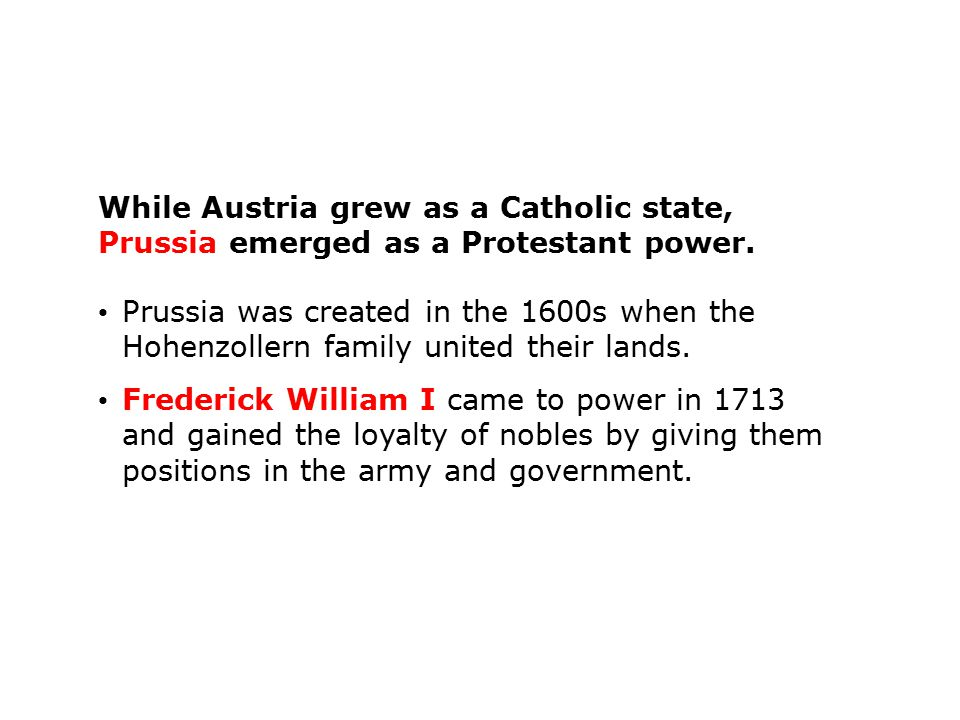While Austria grew as a Catholic state, Prussia emerged as a Protestant power.