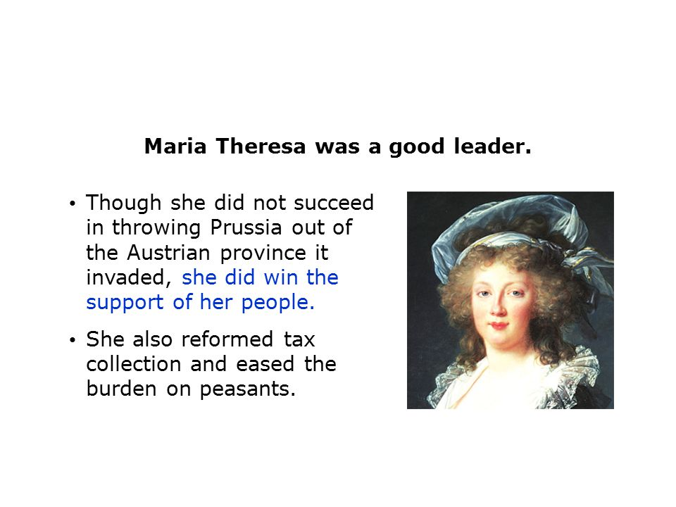 Maria Theresa was a good leader.