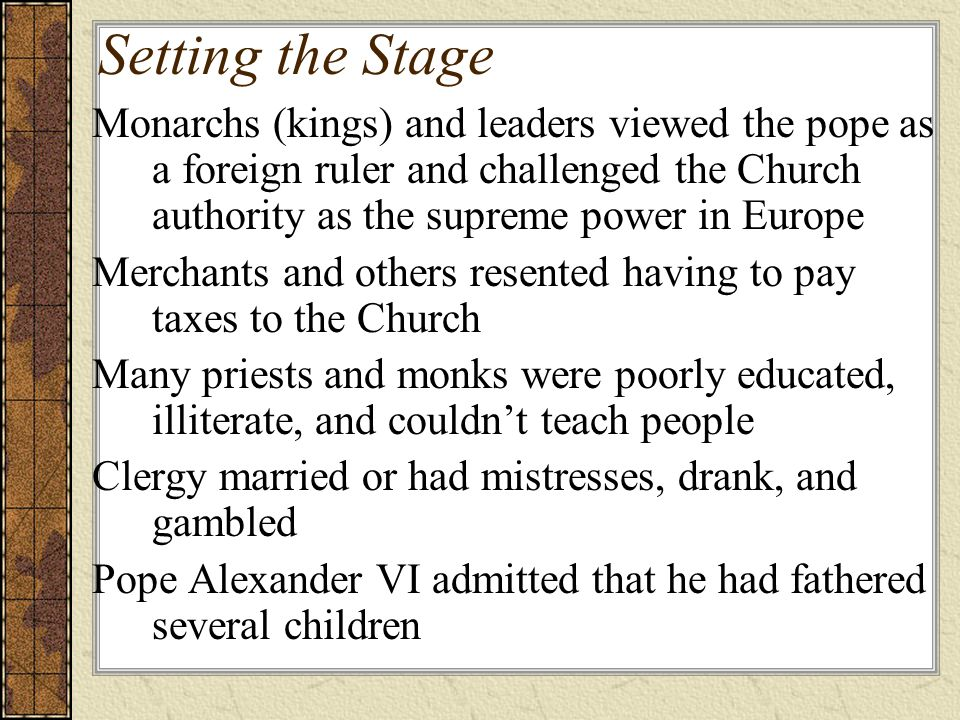 Setting the stage: By the tenth century, the Roman Catholic Church dominated religious life in Northern and Western Europe. Renaissance values let to