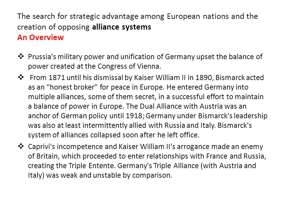 The search for strategic advantage among European nations and the creation of opposing alliance systems An Overview  Prussia's military power and uni
