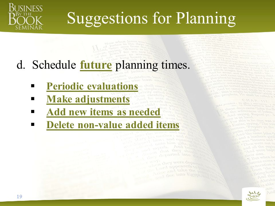 19 Suggestions for Planning d.Schedule future planning times.