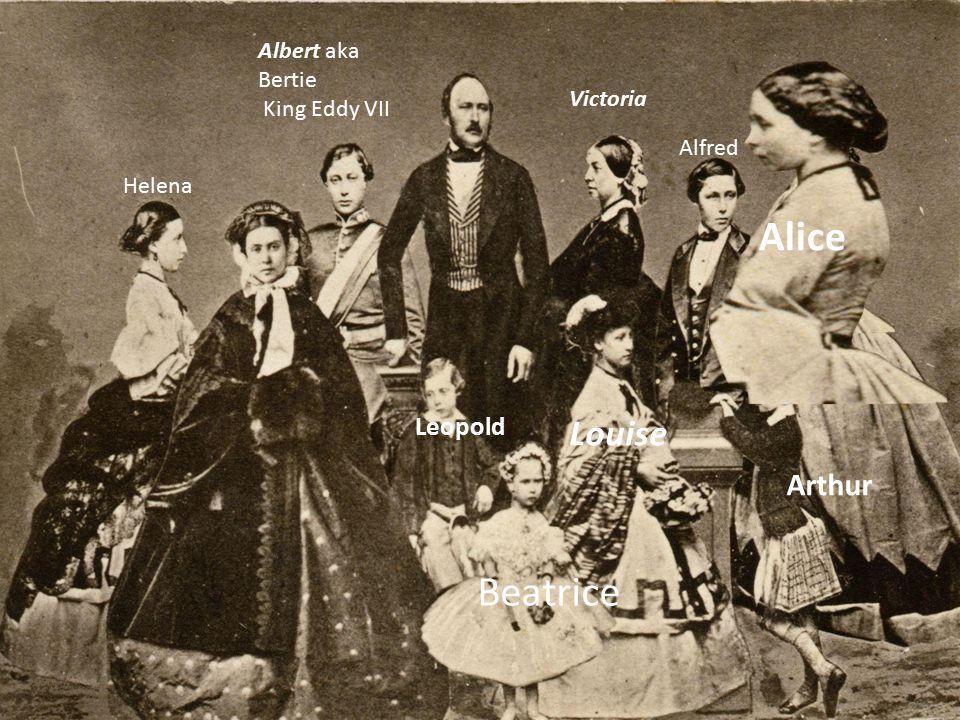 Victoria Albert aka Bertie King Eddy VII Alfred Helena Louise Arthur Beatrice Leopold Alice