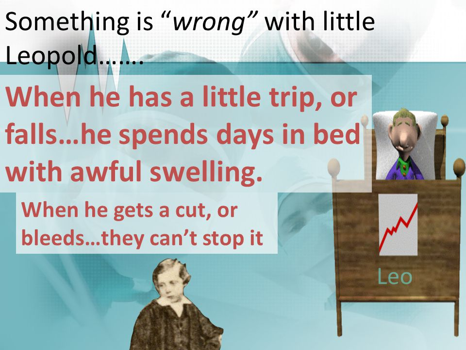 Something is wrong with little Leopold…….