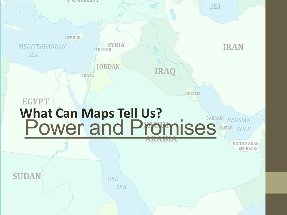 Power and Promises What Can Maps Tell Us