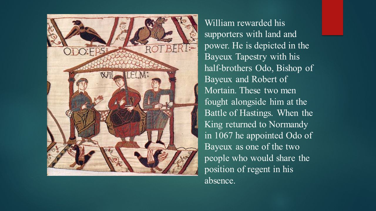 William rewarded his supporters with land and power.