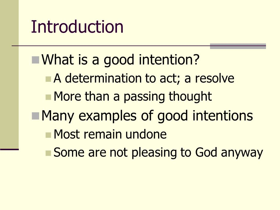 Introduction What is a good intention.