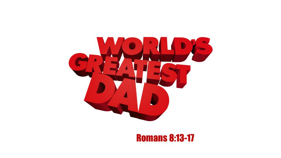 Romans 8:13-17